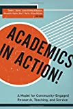 img - for Academics in Action!: A Model for Community-Engaged Research, Teaching, and Service book / textbook / text book
