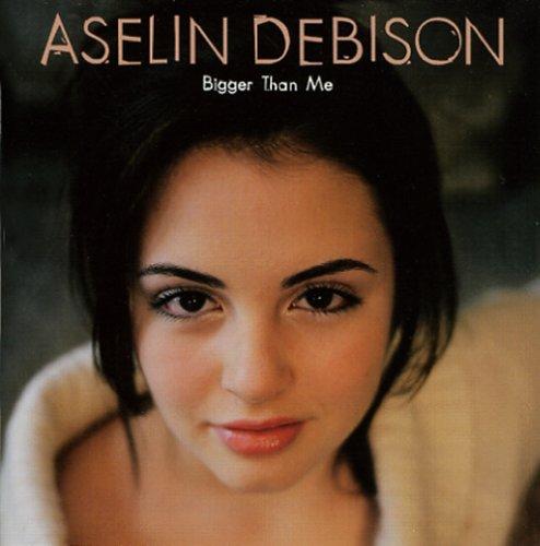 Aselin Debison - Bigger Than Me - Zortam Music