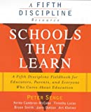 Schools That Learn (A Fifth Discipline resource) (185788244X) by Senge, Peter M.