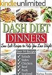 DASH DIET DINNERS: Low Salt Recipes t...