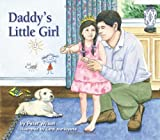 Daddy s Little Girl: A Father Daughter Gift Book for any Occasion including Fathers Day, Baby Showers or for Father of the Bride.