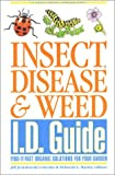 Insect, Disease & Weed I.D. Guide: Find-It-Fast Organic Solutions for Your Garden (Rodale Organic Gardening Book)