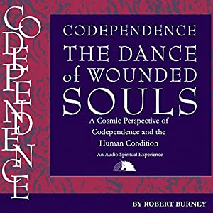 Codependence: The Dance of Wounded Souls Audiobook