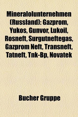 mineralolunternehmen-russland-gazprom-yukos-gunvor-lukoil-rosneft-surgutneftegas-gazprom-neft-transn
