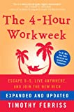The 4-Hour Workweek, Expanded and Updated: Expanded and Updated, With Over 100 New Pages of Cutting-Edge Content. [Kindle Edition]