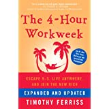 The 4-Hour Workweek, Expanded and Updated: Expanded and Updated, With Over 100 New Pages of Cutting-Edge Content. ~ Timothy Ferriss