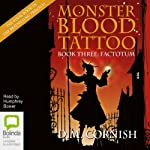 Factotum: Monster Blood Tattoo Book 3 | D.M. Cornish