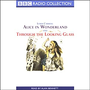 Alice in Wonderland & Through the Looking Glass Audiobook