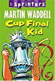 Cup Final Kid (Sprinters) (1406306193) by Waddell, Martin