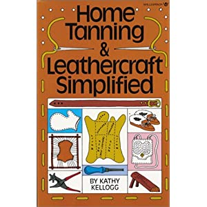 Home Tanning & Leathercraft Simplified