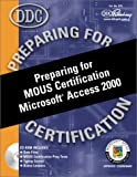 img - for Preparing for MOUS Certification Microsoft Access 2000 with CDROM book / textbook / text book