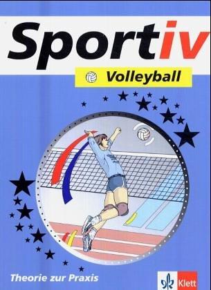 Sportiv, Volleyball: Theorie und Praxis. Schulbücher für den Sportunterricht in der Sekundarstufe II