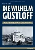 """Die """" Wilhelm Gustloff """": Geschichte und Erinnerung eines Untergangs"""