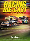Racing Die-Cast Collectibles : The Industrys Most Comprehensive Pricing and Checklists of Die-Cast Cars and Accessories
