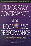 Democracy, Governance, and Economic Performance: East and Southeast Asia (The Changing Nature of Democracy)