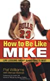 How to Be Like Mike: Life Lessons about Basketball