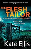 The Flesh Tailor: A Wesley Peterson Murder Mystery (The Wesley Peterson Murder Mysteries) (0749953063) by Ellis, Kate