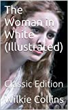 Image of The Woman in White (Illustrated): Classic Edition