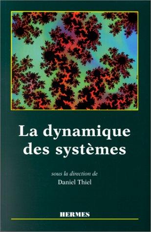 LA DYNAMIQUE DES SYSTEMES. Complexité et chaos