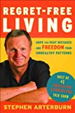 img - for Regret-Free Living: Hope for Past Mistakes and Freedom From Unhealthy Patterns book / textbook / text book