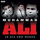 Muhammad Ali in His Own Words Radio/TV von Muhammad Ali Gesprochen von: Muhammad Ali
