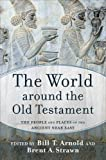 img - for The World around the Old Testament: The People and Places of the Ancient Near East book / textbook / text book