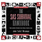 The SAS Survival Handbook:  How to Survive in the Wild, in Any Climate, on Land or at Seaby John Wiseman