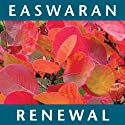 Renewal: A Little Book of Courage & Hope (       UNABRIDGED) by Eknath Easwaran Narrated by Paul Bazely