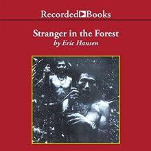 Stranger in the Forest: On Foot Across Borneo | Livre audio Auteur(s) : Eric Hansen Narrateur(s) : Richard Poe