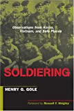 img - for Soldiering: Observations from Korea, Vietnam, and Safe Places book / textbook / text book