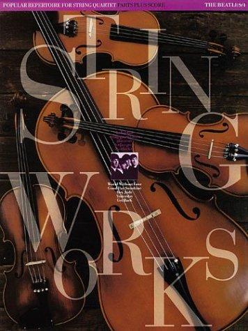 Stringworks: No. 1: The Beatles (Stringworks : popular repertoire for string quartet)