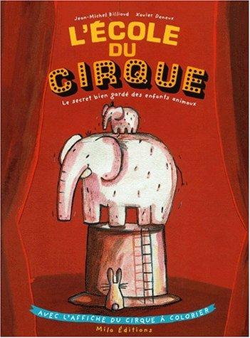 l 39 cole du cirque le secret bien gard des enfants animaux. Black Bedroom Furniture Sets. Home Design Ideas