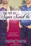 My Not So Super Sweet Life (Entangled DigiTeen)