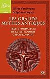 Les Grands Mythiques antiques : Les textes fondateurs de la mythologie gréco-romaine
