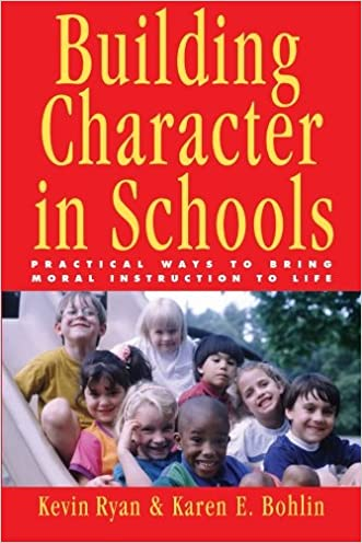 Building Character in Schools: Practical Ways to Bring Moral Instruction to Life written by Kevin Ryan