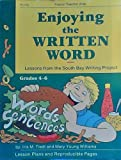 img - for Enjoying the Written Word; Lessons from the South Bay Writing Project Grade 4-6; Lesson Plans and Reproducible Pages book / textbook / text book