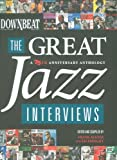 Downbeat: the Great Jazz Interviews: A 75th Anniversary Anthology