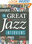 Downbeat: the Great Jazz Interviews:...