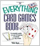 The Everything Card Games Book: A complete guide to over 50 games to please any crowd (Everything (Hobbies & Games))