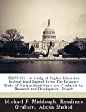 img - for Ed479 154 - A Study of Higher Education Instructional Expenditures: The Delaware Study of Instructional Costs and Productivity. Research and Developme book / textbook / text book