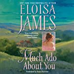 Much Ado About You: Essex Sisters, Book 1 (       UNABRIDGED) by Eloisa James Narrated by Susan Duerden