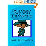 Daily Obama Jokes Saves The Country: Jokes and commentary about Barack Obama, liberals, socialists and issues. James Buffington