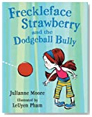 Freckleface Strawberry and the Dodgeball Bully (Freckleface Strawberry)