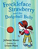 The Freckleface Strawberry and the Dodgeball Bully