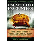 Mammoth Books presents Unexpected Encounters: Four Stories by Richard L. Tierney, Simon Kurt Unsworth, Mark Samuels...