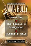 Holiday Bundle  (Move Me, The Faerie's Honeymoon, Winter's Tale)