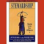 Stewardship: Choosing Service Over Self-interest | Peter Block