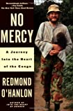 No Mercy: A Journey into the Heart of the Congo (0679737324) by O'Hanlon, Redmond