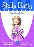Something Blue (Stella Batts)