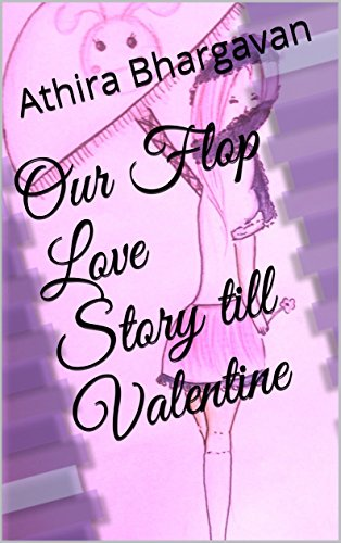Book: Our Flop Love Story till Valentine by Athira Bhargavan